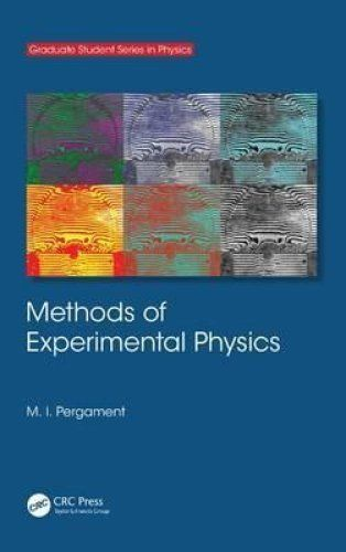 Methods of Experimental Physics 1 ED by M I Pergament 0750306084 US ED