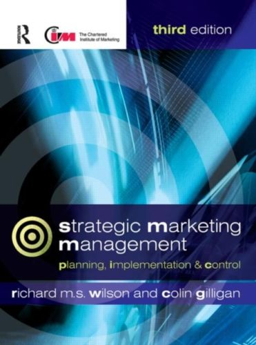 Strategic Marketing Management: Planning, Implementation and Control (3 ED) Hines