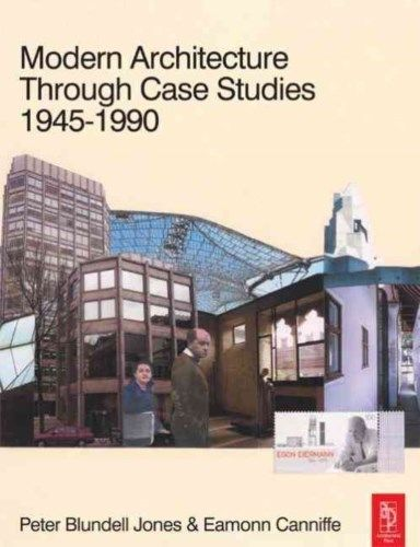 Modern Architecture Through Case Studies 1945 to 1990 1 ED by Eammon Canniffe 075066374X
