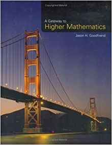 A Gateway to Higher Mathematics 1 ED by Jason H Goodfriend 0763727334 US ED