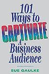 101 Ways to Captivate a Business Audience (IE)