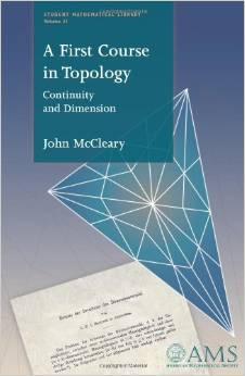 A First Course in Topology: Continuity and Dimension (Vol 31) by John McCleary