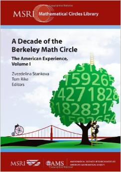 A Decade of the Berkeley Math Circle: The American Experience (Vol 1) by Zvezdelina Stankova