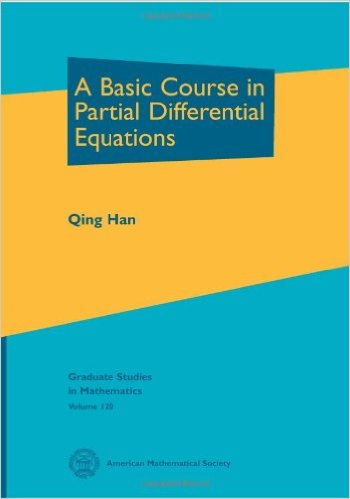 A Basic Course in Partial Differential Equations by Qing Han 0821852558