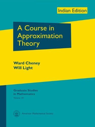 A Course in Approximation Theory by Ward Cheney 0821887114