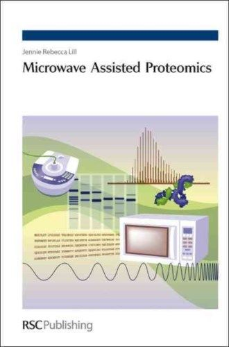 Microwave Assisted Proteomics 2009 ED by Jennie R Lill 085404194X US ED