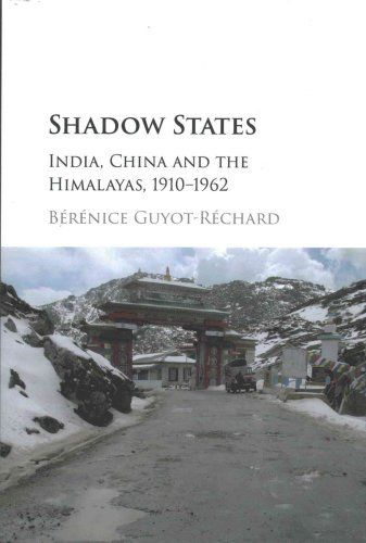 Shadow States India China and the Himalayas 1 ED by Berenice Guyot Rechard 1107176794