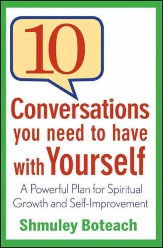10 Conversations You Need to Have with Yourself (1 ED) Boteach