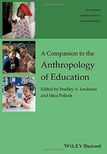 A Companion to the Anthropology of Education 1 ED by Mica Pollock 1119111668 US ED