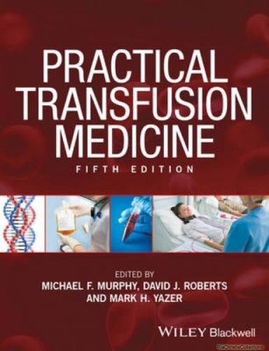 Practical Transfusion Medicine 5 ED by Michael F Murphy 1119129419 US ED