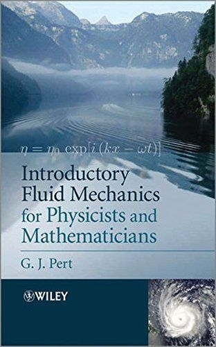 Introductory Fluid Mechanics for Physicists and Mathematicians 1 ED by G J Pert 1119944856 US ED