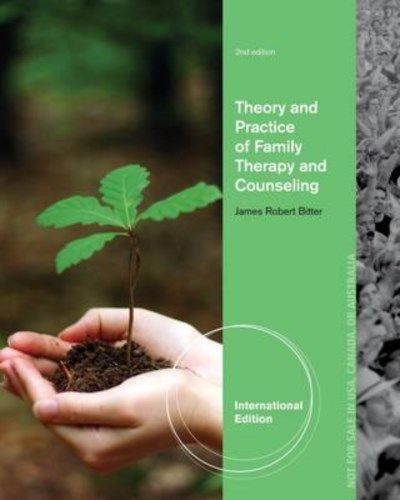 Theory and Practice of Family Therapy and Counseling 2 ED by James Bitter 1133312543 EM