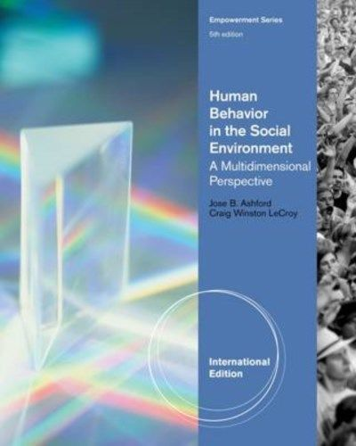 Human Behavior in the Social Environment 5 ED by Jose B Ashford 1133354750 EM