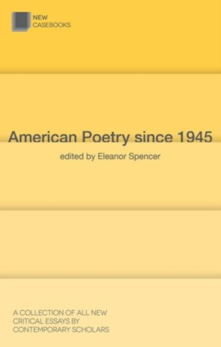 American Poetry Since 1945 1 ED by Eleanor Spencer 1137324457 US ED