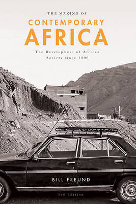 The Making of Contemporary Africa 3 ED by Bill Freund 1137429054 US ED