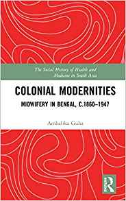 Colonial Modernities 1 ED by Ambalika Guha 1138221910