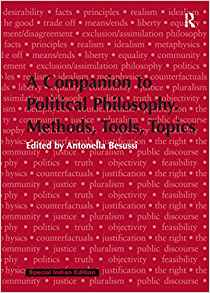 A Companion to Political Philosophy Methods Tools Topics by Antonella Besussi 1138477001