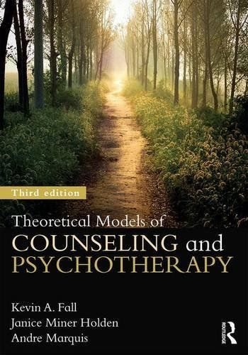 Theoretical Models of Counseling and Psychotherapy 3 ED by Kevin A Fall 1138839280 US ED