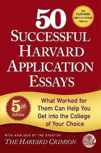50 Successful Harvard Application Essays 5 ED by Staff of the Harvard Crimson 1250127556