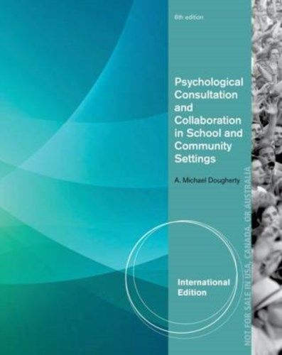 Psychological Consultation and Collaboration in School and Community Settings 6 ED 1285098781 EM