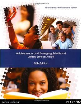 Adolescence and Emerging Adulthood (5 ED) Arnett