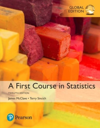 A First Course in Statistics 12 ED by James T McClave 1292165413