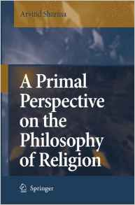 A Primal Perspective on the Philosophy of Religion 2006 ED by Arvind Sharma 1402050135 US ED