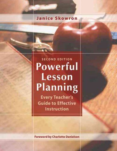 Powerful Lesson Planning 2 ED by Janice E Skowron 1412937310