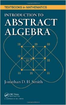 Introduction to Abstract Algebra (2 ED) Smith 1420063715