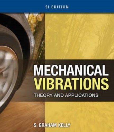 Mechanical Vibrations by S Graham Kelly 1439062145 EM