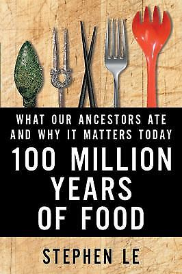 100 Million Years of Food by Stephen Le 1443431761