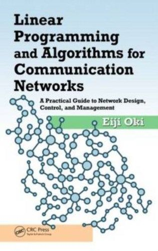 Linear Programming and Algorithms for Communication Networks 1466552638 US ED