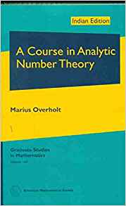 A Course in Analytic Number Theory 1 ED by Marius Overholt 1470437309
