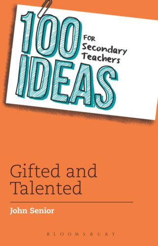 100 Ideas for Secondary Teachers Gifted and Talented Vol 11 1472906349 US ED