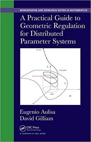 A Practical Guide to Geometric Regulation for Distributed Parameter Systems 1 ED 1482240130 US ED