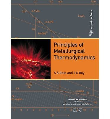 Principles of Metallurgical Thermodynamics 1 ED by Subir Kumar Bose 1482242451