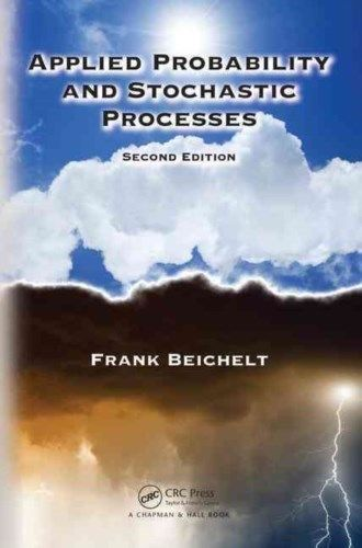 Applied Probability and Stochastic Processes 2 ED by Frank Beichelt 1482257645 US ED
