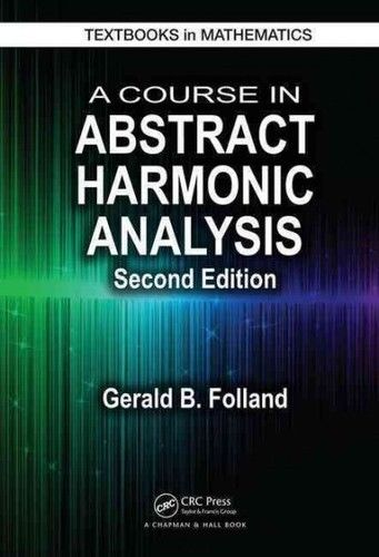 A Course in Abstract Harmonic Analysis 2 ED by Gerald B Folland 1498727131 US ED