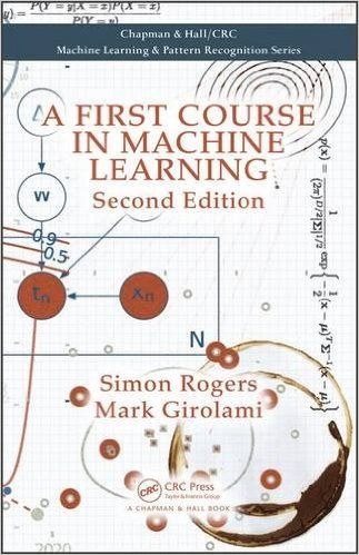 A First Course in Machine Learning 2 ED by Simon Rogers 1498738486 US ED