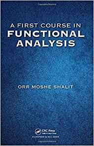 A First Course in Functional Analysis 1 ED by Orr Moshe Shalit 1498771610 US ED
