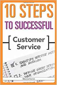 10 Steps to Successful Customer Service 1 ED by Maxine Kamin 1562865900