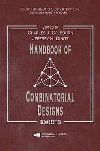 Handbook of Combinatorial Designs 2 ED by Charles J Colbourn 1584885068