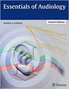 Essentials of Audiology 4 ED by Stanley A Gelfand 1604068612 US ED