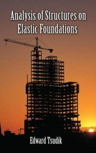 Analysis of Structures on Elastic Foundations Tsudik