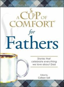 A Cup of Comfort for Fathers by Colleen Sell 1605500909