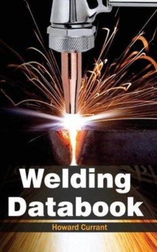 Welding Databook by Howard Currant 1632384639 US ED