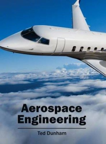 Aerospace Engineering by Ted Dunham 163240057X US ED