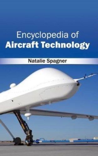 Encyclopedia of Aircraft Technology by Natalie Spagner 1632401711 US ED