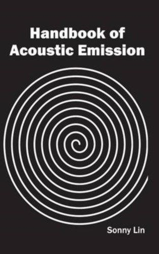 Handbook of Acoustic Emission by Sonny Lin 163240253X US ED