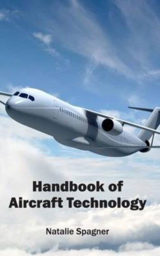Handbook of Aircraft Technology by Natalie Spagner 1632402548 US ED